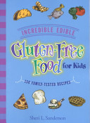 Incredible Edible Gluten-free Food for Kids