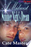 A Midwest Summer Night's Dream