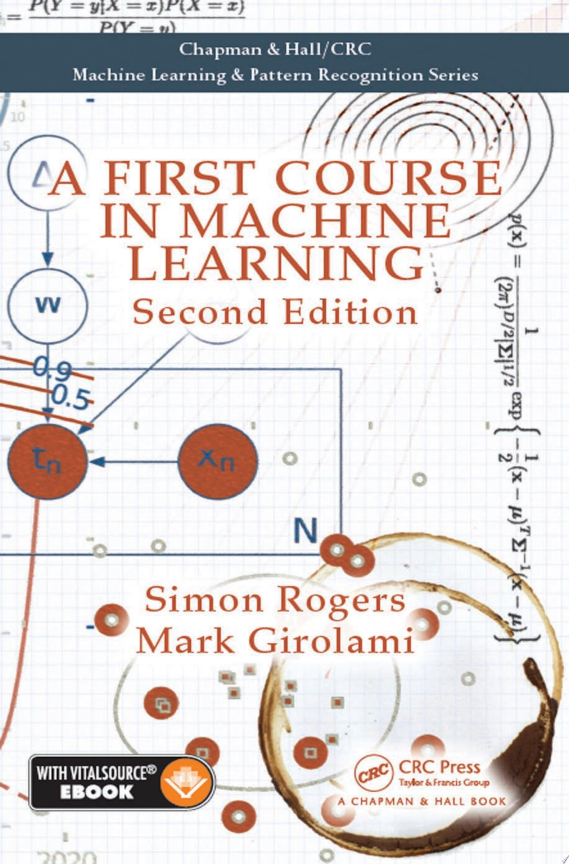 A First Course in Machine Learning  Second Edition
