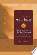 I Ching Wisdom Volume One Book