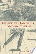 Dance in Handel s London Operas