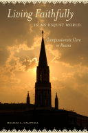 Living faithfully in an unjust world: compassionate care in Russia