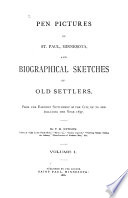 Pen Pictures of St  Paul  Minnesota  and Biographical Sketches of Old Settlers