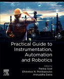 Practical Guide to Instrumentation, Automation and Robotics