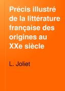 Précis illustré de la littérature franc̜aise des origines au XXe siècle