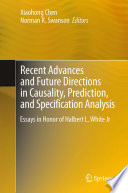 Recent Advances and Future Directions in Causality  Prediction  and Specification Analysis