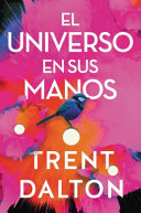 Boy Swallows Universe   El universo en sus manos  Spanish edition