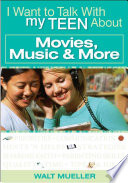 I Want To Talk To My Teen About Movies Music