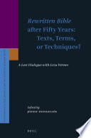 Rewritten Bible After Fifty Years Texts Terms Or Techniques