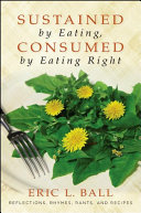 Sustained by Eating, Consumed by Eating Right