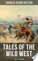 Tales of the Wild West   12 Novels in One Edition