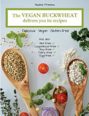 The Vegan Buckwheat Delivers You Its Recipes