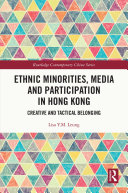 Ethnic Minorities  Media and Participation in Hong Kong