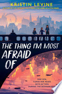 The Thing I m Most Afraid Of