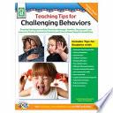 Teaching Tips for Challenging Behaviors