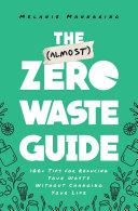 The  Almost  Zero Waste Guide