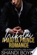 Nikolai  A Mafia Prince Romance