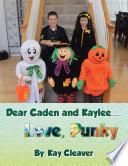 Dear Caden and Kaylee..... Love, Punky