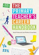 The Primary Teacher s Career Handbook Book