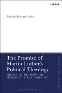 The Promise of Martin Luther s Political Theology