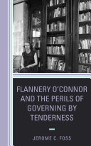 Flannery O'Connor and the Perils of Governing by Tenderness Pdf/ePub eBook