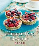 Gluten-Free Dessert Bible