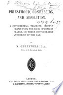 Priesthood  Confession  and Absolution  A catechetical tractate  chiefly drawn from the Book of Common Prayer      by N  Greenwell Book PDF