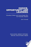 Choice, Opportunity and Learning