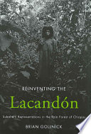 Reinventing the Lacand—n  : Subaltern Representations in the Rain Forest of Chiapas