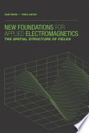 New Foundations for Applied Electromagnetics  The Spatial Structure of Electromagnetic Fields