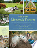 The New Livestock Farmer  : The Business of Raising and Selling Ethical Meat