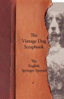 The Vintage Dog Scrapbook - The English Springer Spaniel [Pdf/ePub] eBook