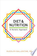 Diet & Nutrition  : A Holistic Approach