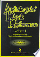 Audiologists' Desk Reference: Diagnostic audiology principles, procedures, and protocols