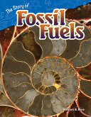 The Story Of Fossil Fuels Guided Reading 6 Pack