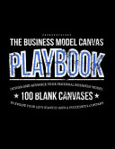 The Business Model Canvas Playbook Book PDF