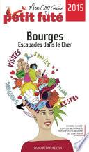 Bourges - Escapades dans le Cher 2015 Petit Futé