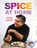 """Spice At Home"" by Vivek Singh"