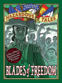Blades of Freedom (Nathan Hale's Hazardous Tales #10) [Pdf/ePub] eBook