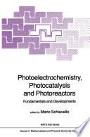 Photoelectrochemistry  Photocatalysis and Photoreactors Fundamentals and Developments