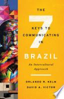 The Seven Keys to Communicating in Brazil