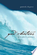 Good Vibrations   a Healer s Journey Book