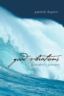 Good Vibrations—a Healer's Journey