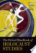 The Oxford Handbook of Holocaust Studies