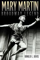 Mary Martin  Broadway Legend