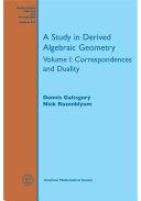 A Study in Derived Algebraic Geometry: Volume I: Correspondences and Duality