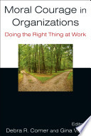 Moral Courage in Organizations  Doing the Right Thing at Work