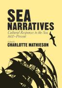 Sea Narratives  Cultural Responses to the Sea  1600   Present