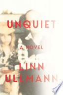 Unquiet : a novel