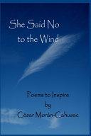 She Said No To The Wind